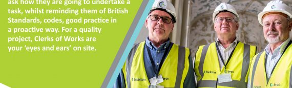 Clerks of Works are your 'eyes and ears' on site